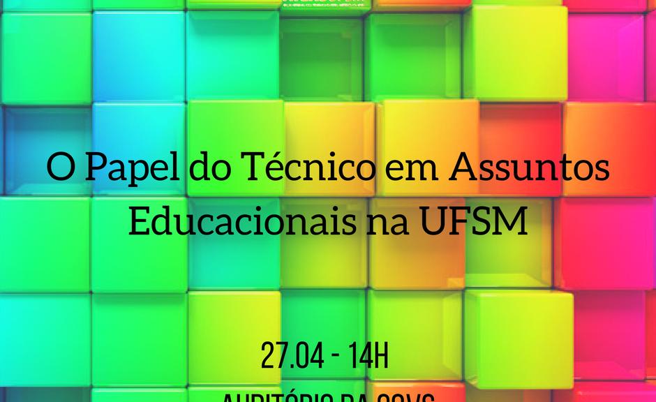 O Papel do Técnico em Assuntos Educacionais na UFSM (1)