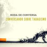 roda de conversa sobre o tabagismo